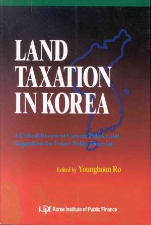 Land Taxation in Korea : A Critical Review of Current Policies and Suggestions for Future Policy Direction cover image
